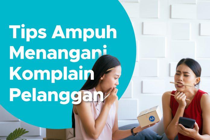 Tips Ampuh Menangani Komplain Pelanggan