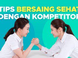 Tips Bersaing Sehat Dengan Kompetitor